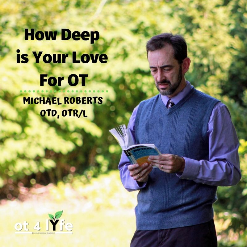 How Deep is Your Love For OT with Michael Roberts