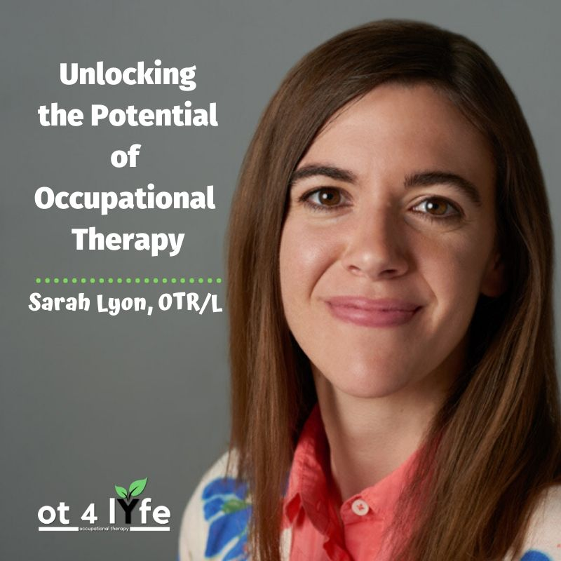 Unlocking the Potential of Occupational Therapy  with Sarah Lyon