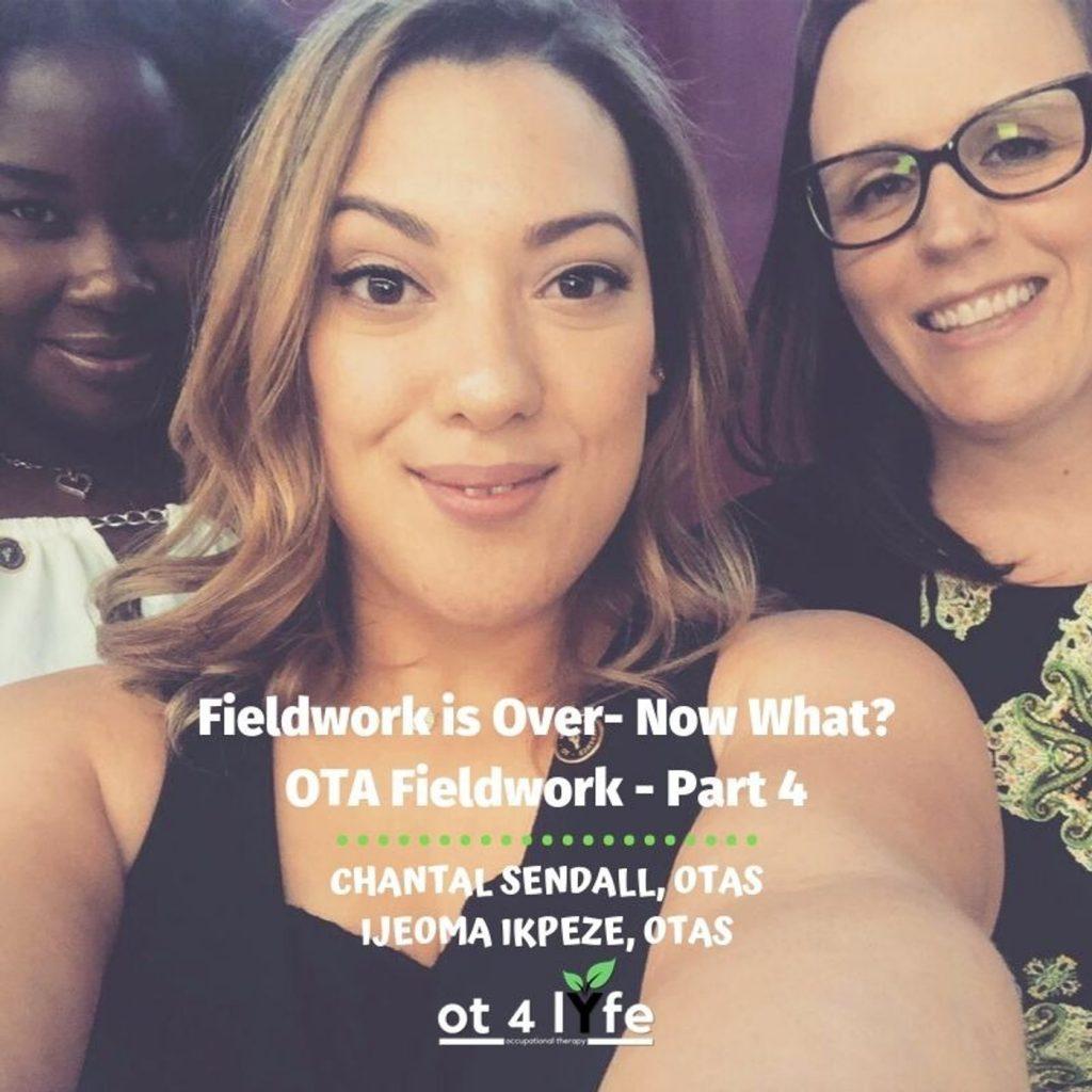 Fieldwork is Over: Now What?- OTA Fieldwork: Part 4 of 4