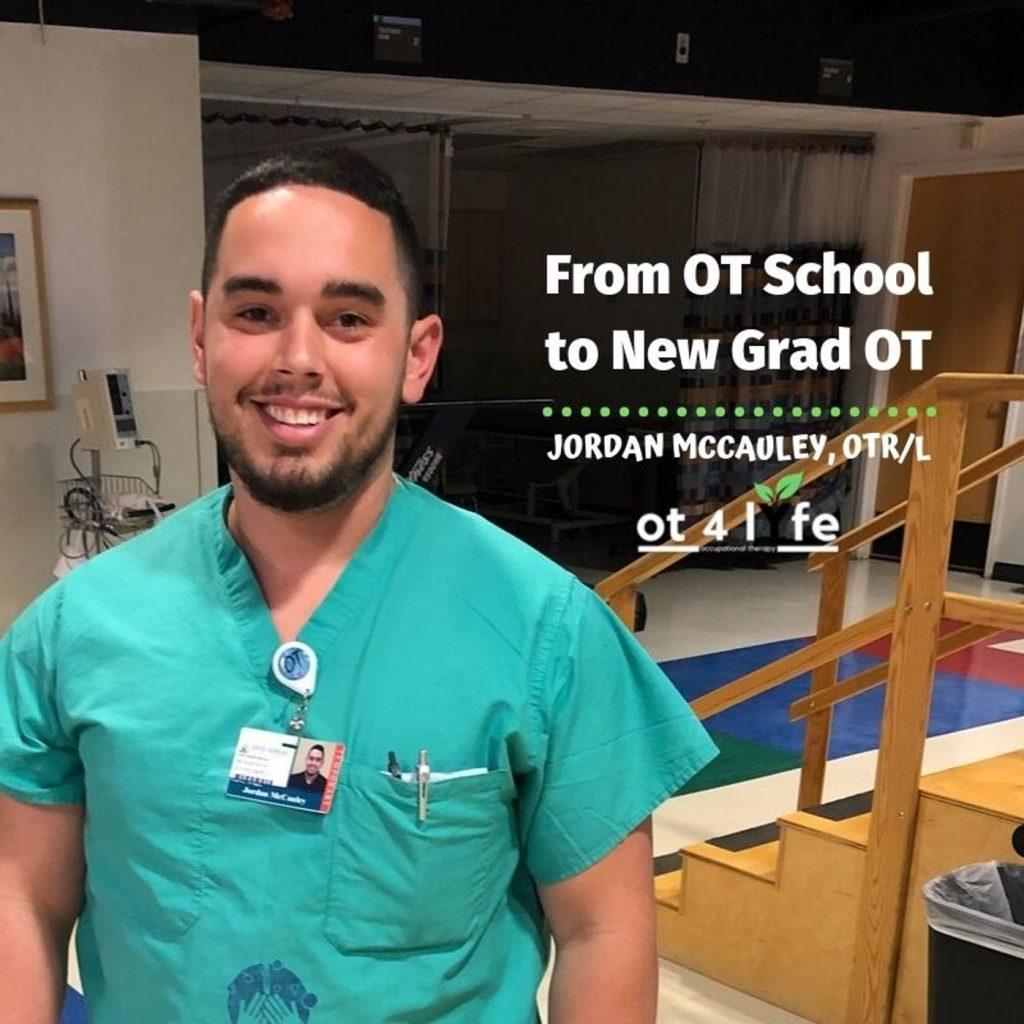 From OT School to New Grad OT with Jordan McCauley