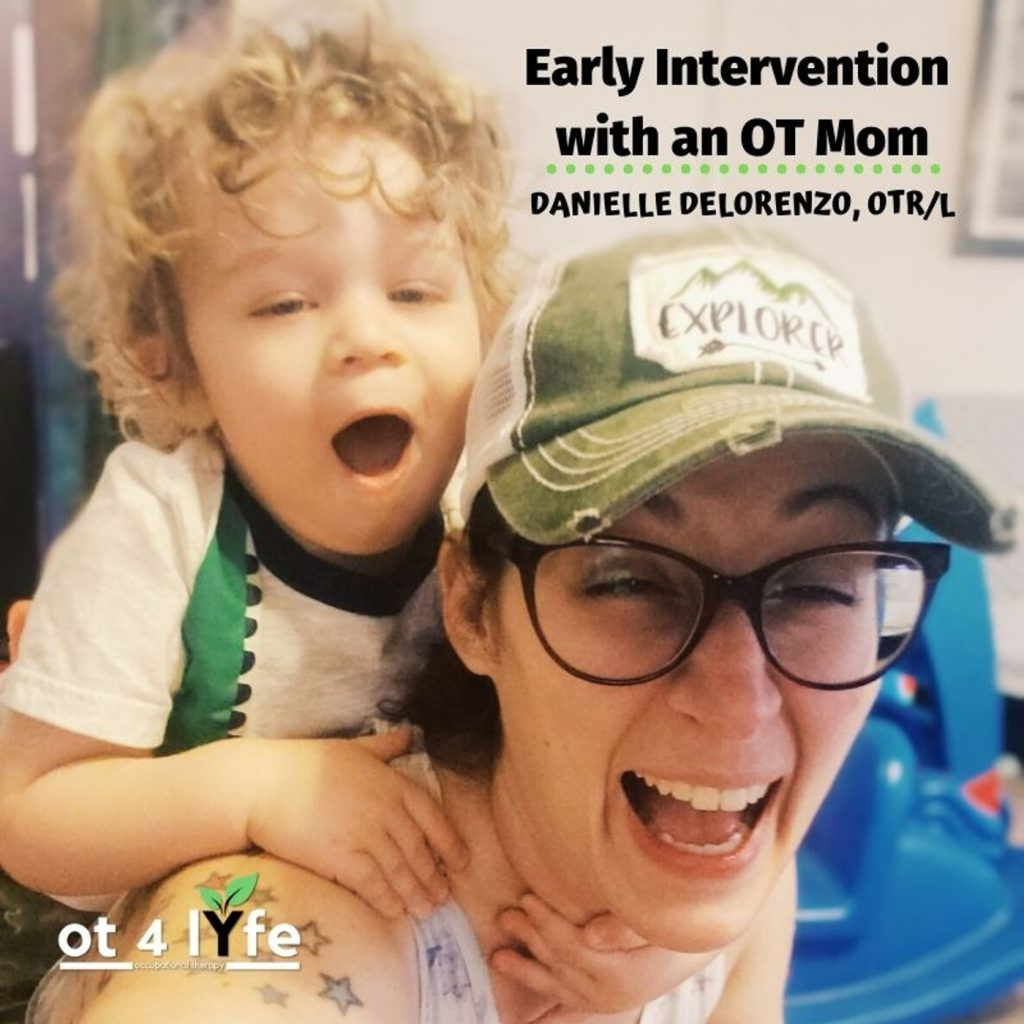 Early Intervention with an OT Mom with Danielle Delorenzo