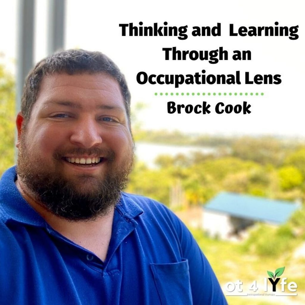 Thinking and Learning Through an Occupational Lens with Brock Cook