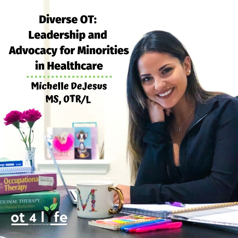 Diverse OT: Leadership and Advocacy for Minorities in Healthcare with Michelle DeJesus
